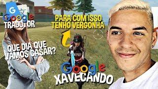MULHER DO GOOGLE TRADUTOR XAVECANDO NO FREE FIRE !! (TENTE NAO RIR)