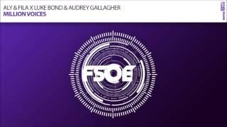 Aly & Fila X Luke Bond & Audrey Gallagher - Million Voices
