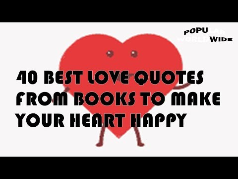 Happy quotes - 40 BEST LOVE QUOTES FROM BOOKS TO MAKE YOUR HEART HAPPY