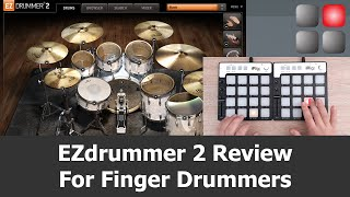 EZdrummer 2 Review for Finger Drummers