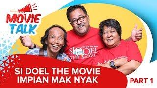 Video Si Doel The Movie Impian Maknyak #MovieTalk MP3, 3GP, MP4, WEBM, AVI, FLV November 2018