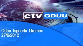 Oduu Ispoortii Oromoo 27/6/2012  |etv