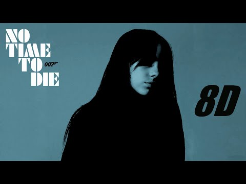 Video Billie Eilish - No Time To Die [8D] download in MP3, 3GP, MP4, WEBM, AVI, FLV January 2017