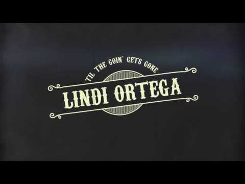 Lindi Ortega   Til The Goin' Gets Gone   Lyric Video