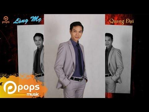 Lòng Mẹ - Quang Đại - Mp3