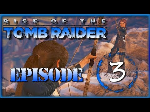 Rise Of A Tomb Raider! - New Friend Is Not So Friendly!! [EP3]