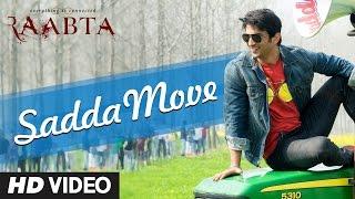 Raabta: Sadda Move Song | Diljit Dosanjh - Raftaar