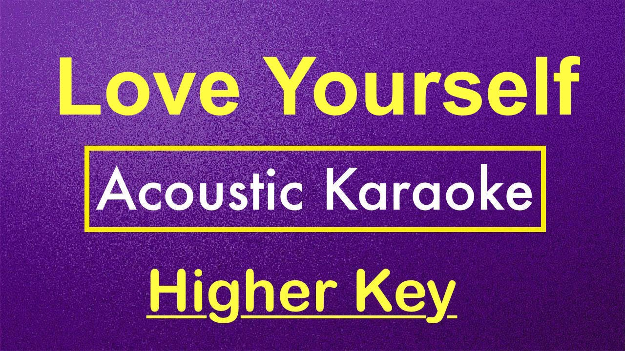 Love Yourself – Justin Bieber | Karaoke Lyrics (Acoustic Guitar Karaoke) Instrumental
