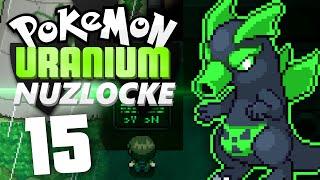 Pokémon Uranium Nuzlocke - Episode 15 | Nuclear Plant Epsilon! by Munching Orange