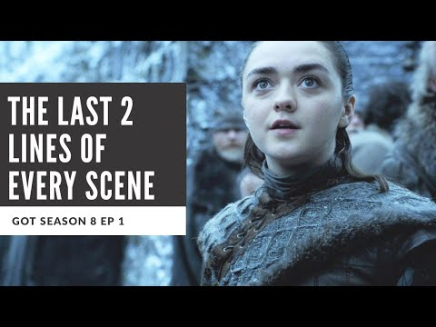 The Last Two Lines of Every Scene of Game of Thrones Season 8 Episode 1