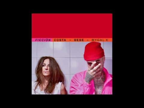 COSTA ft. BEBE, MYGAL X - FICCIÓN