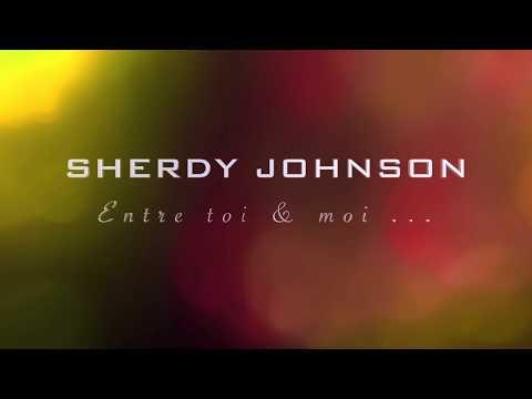 Sherdy Johnson - Entre Toi Et Moi ( Nouveauté Zouk 2018 )