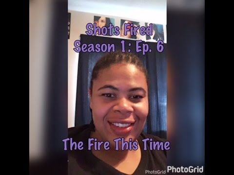 (REVIEW) Shots Fired | Season 1: Ep. 6 | The Fire This Time (RECAP)
