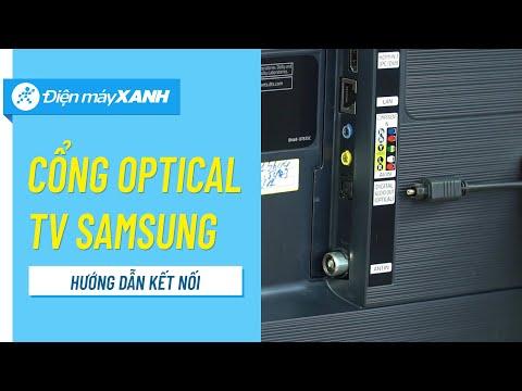 Hướng dẫn kết nối cổng âm thanh quang học Optical trên Smart TV Samsung