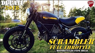 2. 2018 Ducati Scrambler Full Throttle | Test Ride and Details