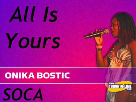 All Is Yours - Onika Bostic [soca]