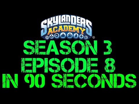 Skylanders Academy Season 3 Ep. 8 In 90 Seconds or Less