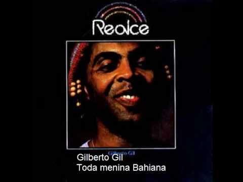 Gilberto Gil   Toda menina Bahiana