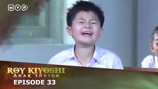 Video Roy Kiyoshi Anak Indigo Episode 33 MP3, 3GP, MP4, WEBM, AVI, FLV September 2018