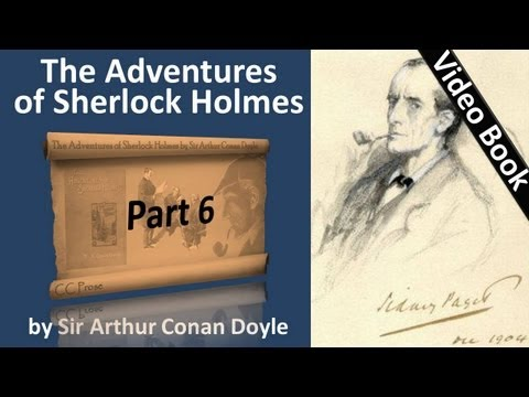 Video Part 6 - The Adventures of Sherlock Holmes Audiobook by Sir Arthur Conan Doyle (Adventures 11-12) download in MP3, 3GP, MP4, WEBM, AVI, FLV January 2017