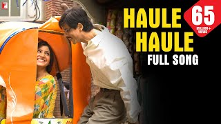 Video Haule Haule - Full Song | Rab Ne Bana Di Jodi | Shah Rukh Khan | Anushka Sharma | Sukhwinder Singh MP3, 3GP, MP4, WEBM, AVI, FLV September 2018