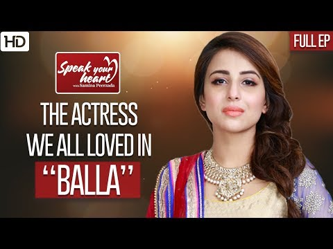 Ushna Shah On Playing Balaa | Speak Your Heart With Samina Peerzada