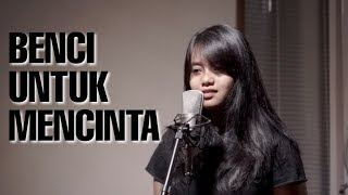 Video BENCI UNTUK MENCINTA - NAIF (Cover) by Hanin Dhiya MP3, 3GP, MP4, WEBM, AVI, FLV Juli 2019