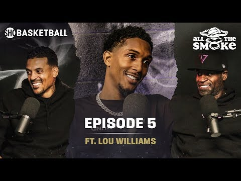 Lou Williams | Ep 5 | Clippers, Kawhi & PG, Undefeated GOAT & Iverson | ALL THE SMOKE Full Podcast