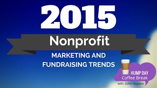 Nonprofit Marketing and Fundraising Trends to Watch in 2015 full download video download mp3 download music download