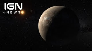 Scientists Confirm Existence of Closest Habitable Planet to Earth - IGN News by IGN