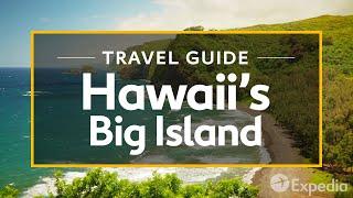 Hawaii's Big Island Vacation Travel Guide