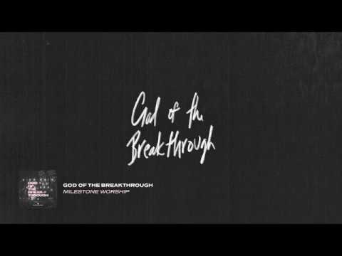 Milestone Worship - God of the Breakthrough (Lyrics)