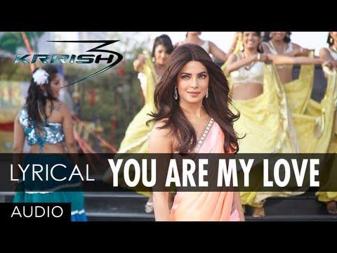 You Are My Love Krrish 3 Full Song | Hrithik Roshan, Priyanka Chopra