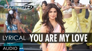You Are My Love Krrish 3 Full Song  Hrithik Roshan, Priyanka Chopra