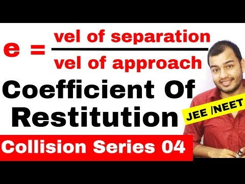 COM 10 | Collision Series 04 | Coefficient Of Restitution | Elastic and Inelastic Collisions IIT JEE