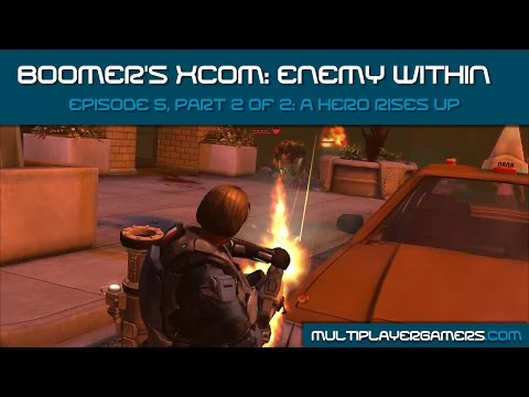 Boomer's XCOM Enemy Within Ep 5 (Pt 2 of 2): A Hero Rises Up
