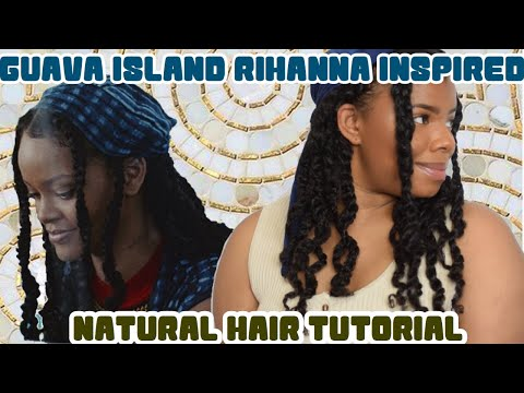 Rihanna Guava Island Inspired Natural Hair Tutorial