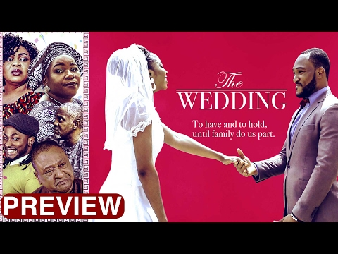 The Wedding - Latest 2017 Nigerian Nollywood Drama Movie (10 Min Preview)