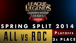 LCS EU Spring Split 2014 - ALL vs ROC - Petite Finale - Game 1