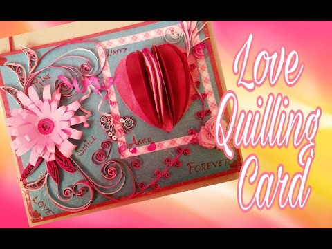 How to make Love Quilling Card/ Valentine Card