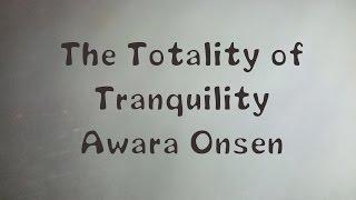 Awara Japan  City pictures : The Totality of Tranquility: Awara Onsen
