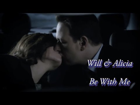 The Good Wife || Will and Alicia || Be With Me