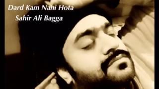 Download Lagu Dard Kam Nahi Hota    Sahir Ali Bagga Mp3