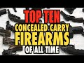 Top Ten Concealed Carry Guns Of All Time