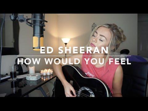 Ed Sheeran - How Would You Feel (Paean) | Cover (видео)