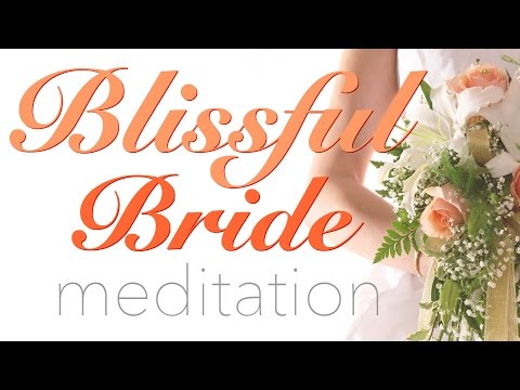 Blissful Bride Meditation For Wedding Stress - Bridal Bootcamp Collaboration - BEXLIFE
