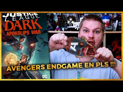 CRITIQUE Justice League Dark : Apokolips War - Avengers Endgame en PLS !