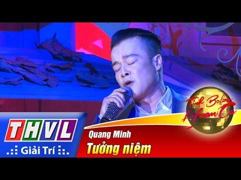Tưởng niệm - Quang Minh (Tình Bolero Tập 6)