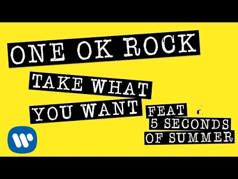 One Ok Rock Ft. 5 Seconds Of Summer  - Take Me What You Want  (Lyric Video)