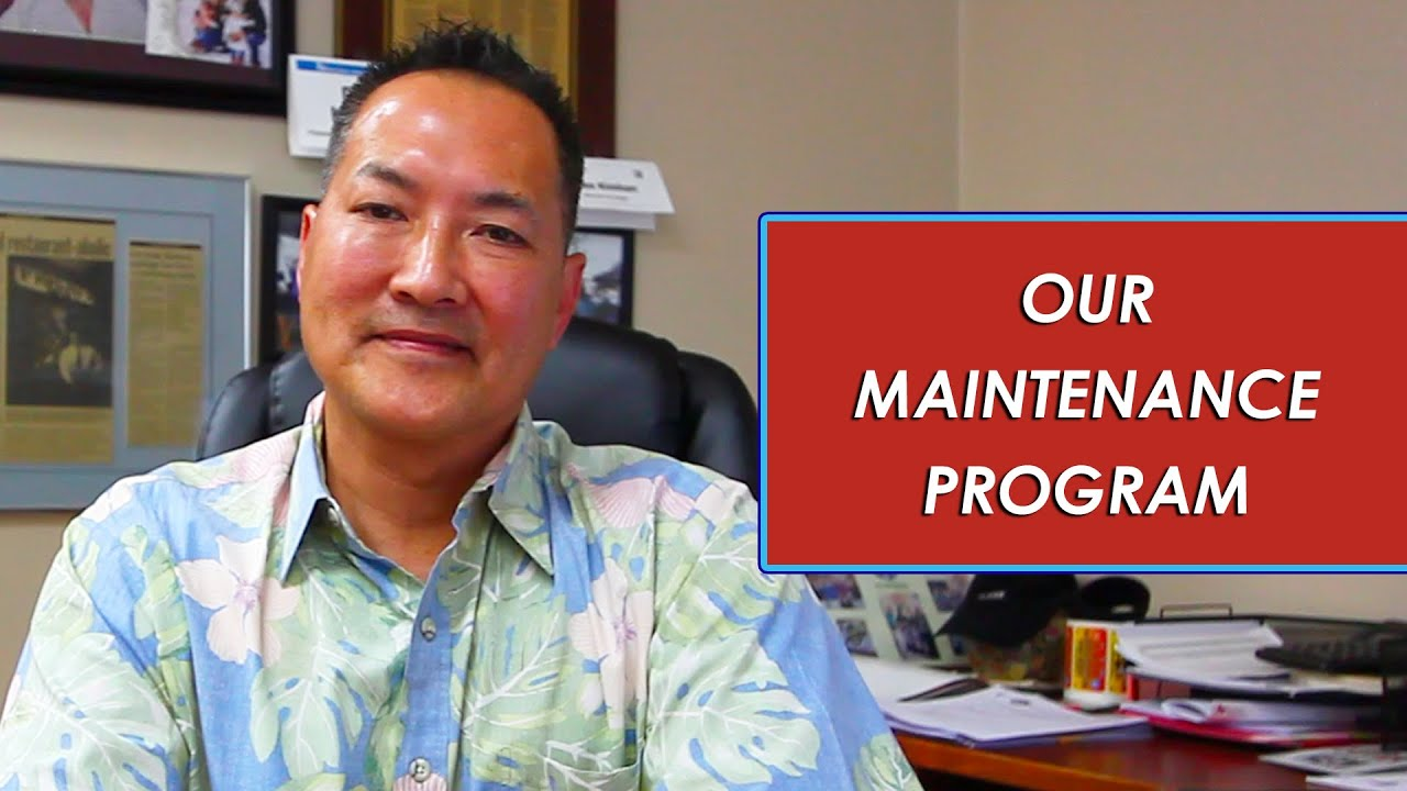 Q: How Does Our Maintenance Program Work?